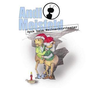 Andi Meisfeld - Spuk beim Weihnachtstheater Hörspiel
