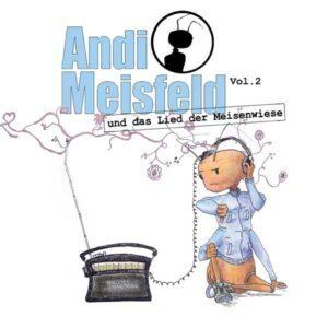Andi Meisfeld - und das Lied der Meisenwiese Hörspiel