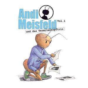 Andi Meisfeld und das Termitenkopftrio Hörspiel