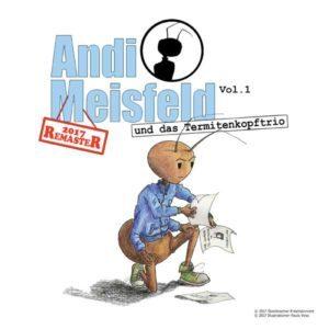 Andi Meisfeld - und das Termitenkopftrio Remaster 2017 Hörspiel