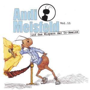 Andi Meisfeld und das Wispern der Ur-Ameise Maritim Hörspiel