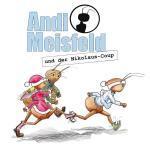 Andi Meisfeld und der Nikolaus-Coup Hörspiel
