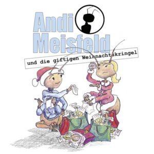 Andi Meisfeld - und die giftigen Weihnachtskringel Hörspiel