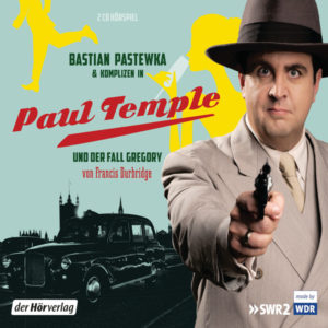 bastian pastewka paul temple fall gregory francis durbridge hoerspiel