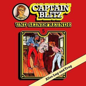 Captain Blitz und seine Freunde - Alles Lug und Trug All Ears Hörspiel