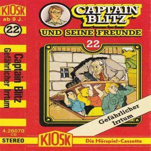 Captain Blitz und seine Freunde - Gefährlicher Irrtum Kiosk Hörspiel