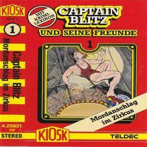 Captain Blitz und seine Freunde - Mordanschlag im Zirkus Kiosk Hörspiel