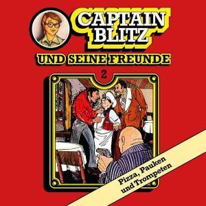 Captain Blitz und seine Freunde - Pizza, Pauken und Trompeten All Ears Hörspiel