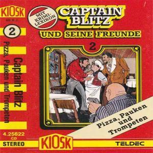 Captain Blitz und seine Freunde - Pizza, Pauken und Trompeten Kiosk Hörspiel