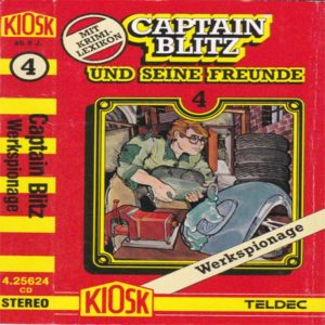 Captain Blitz und seine Freunde - Werkspionage Kiosk Hörspiel