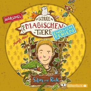 Die Schule der magischen Tiere: Endlich Ferien - Silas und Rick Silberfisch Hörspiel