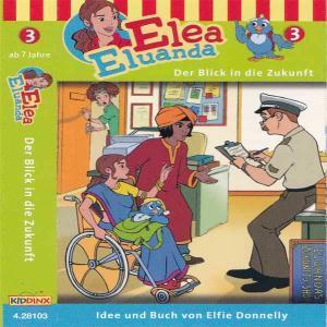 Elea Eluanda - Der Blick in die Zukunft Kiddinx MC Hörspiel