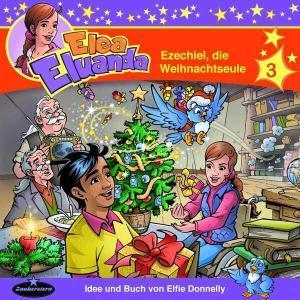 Elea Eluanda - Ezechiel die Weihnachtseule Zauberstern Hörspiel