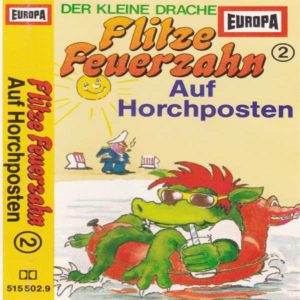 Flitze Feuerzahn - Auf Horchposten Europa Hörspiel