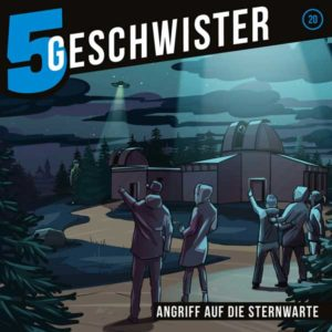 5 Geschwister – Angriff auf die Sternwarte Gerth Medien Hörspiel