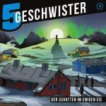 5 Geschwister – Der Schatten im ewigen Eis Gerth Medien Hörspiel