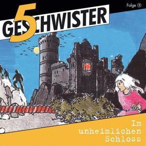5 Geschwister - im unheimlichen Schloss Gerth Medien Hörspiel