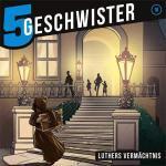 5 Geschwister - Luthers Vermächtnis Gerth Medien Hörspiel