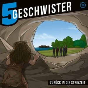 5 Geschwister - Zurück in die Steinzeit Gerth Medien Hörspiel