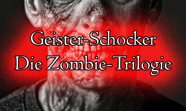 geister schocker zombie trilogie