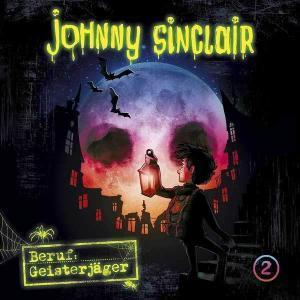 Johnny Sinclair - Beruf: Geisterjäger Teil 2 Folgenreich Hörspiel