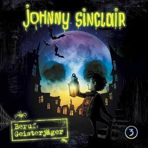 Johnny Sinclair - Beruf: Geisterjäger Teil 3 Folgenreich Hörspiel