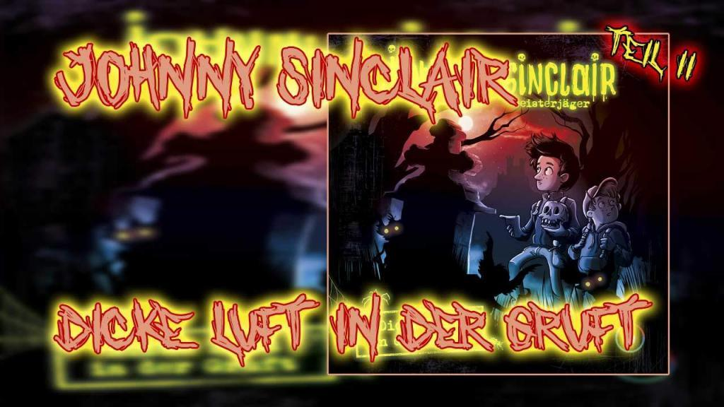 Johnny Sinclair - Dicke Luft in der Gruft Teil 2