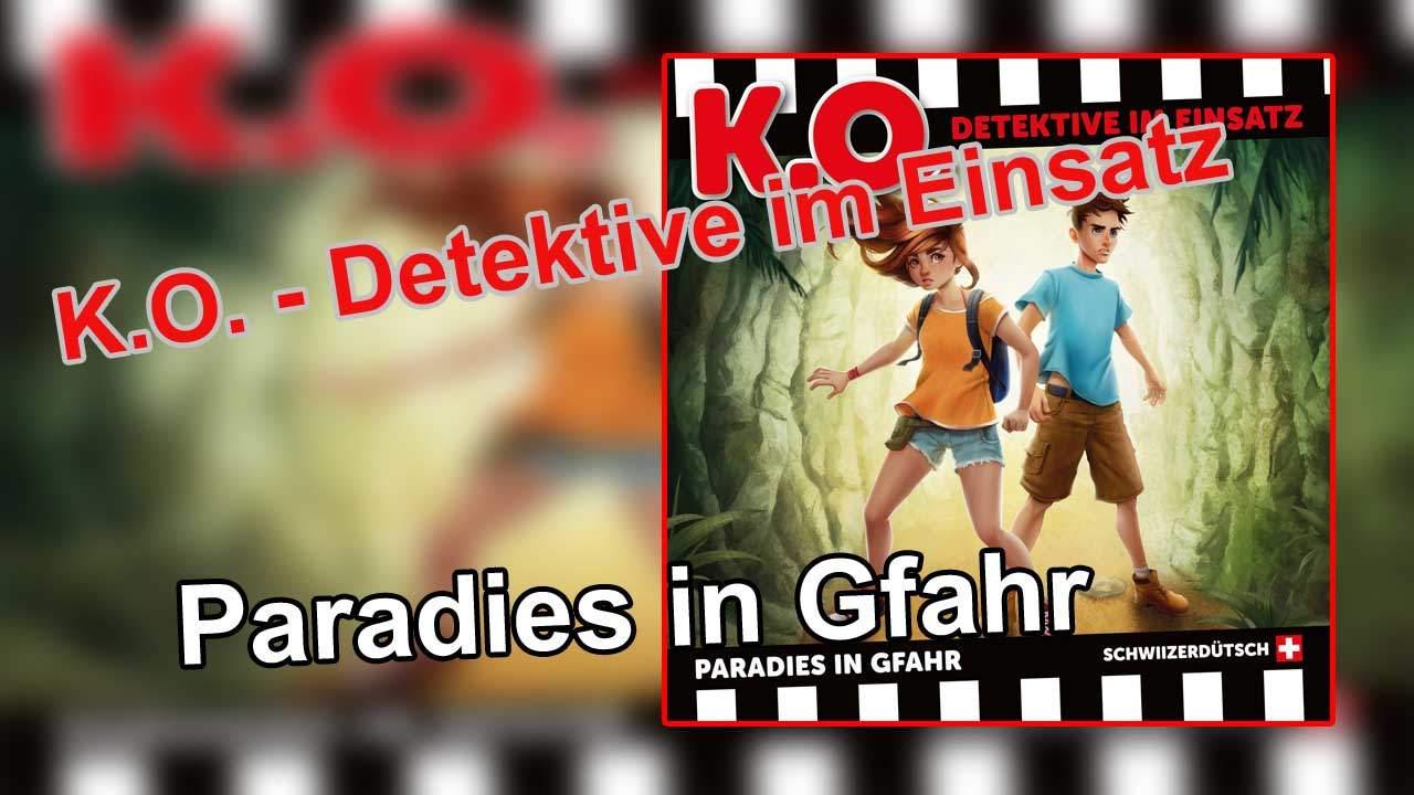 K.O. - Detektive im Einsatz - Paradies in Gfahr Bergis Medien Hörspiel