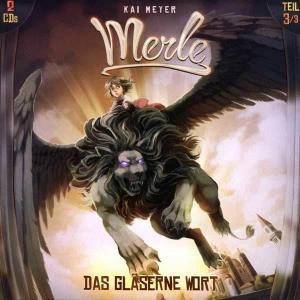 Kai Meyer: Merle - Das gläserne Wort Holysoft Hörspiel
