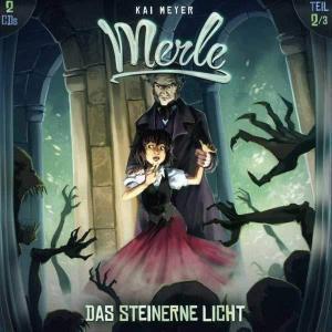 Kai Meyer: Merle - Das steinerne Licht Holysoft Hörspiel