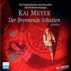Kai Meyer: Merle - Der brennende Schatten Lübbe Audio Hörspiel