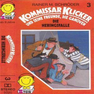 Kommisar Klicker und seine Freunde, die Ganoven - Die Heringsfalle Schneiderton Hörspiel