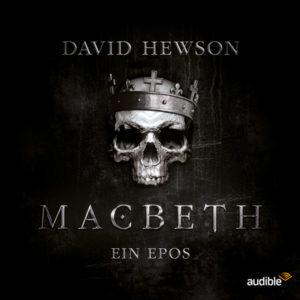 Macbeth: Ein Epos (Ein Hörspiel von Audible)
