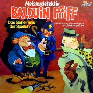 Meisterdetektiv Balduin Pfiff - Das Geheimnis der Spieluhr Maritim Hörspiel