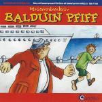 Meisterdetektiv Balduin Pfiff - Glatze mit Sommersprossen: Jojo, der Schrecken des Schiffes Quartino Hörspiel