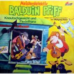 Meisterdetektiv Balduin Pfiff - Knautschgesicht und Fiedelfranz Maritim Hörspiel