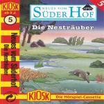 Neues vom Süderhof - Die Nesträuber Kiosk Hörspiel