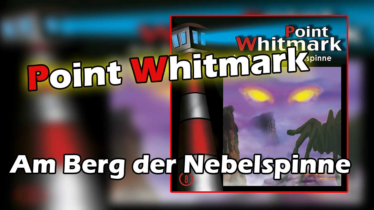 Point Whitmark - Am Berg der Nebelspinne