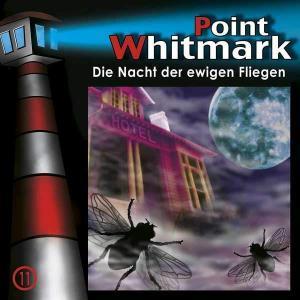 Point Whitmark - Die Nacht der ewigen Fliegen Folgenreich Hörspiel