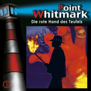 Point Whitmark - Die rote Hand des Teufels Folgenreich Hörspiel
