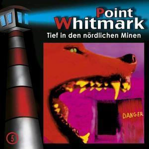 Point Whitmark - Tief in den nördlichen Minen Folgenreich Hörspiel