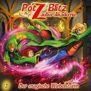 Potz Blitz - Die Zauber-Akademie - Der magische Wirbelsturm Contendo Media Hörspiel
