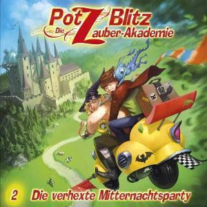 Potz Blitz - Die Zauber-Akademie - Die verhexte Mitternachtsparty Contendo Media Hörspiel