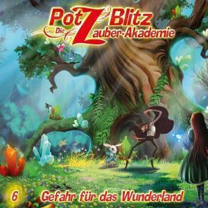 Potz Blitz - Die Zauber-Akademie - Gefahr für das Wunderland Contendo Media Hörspiel