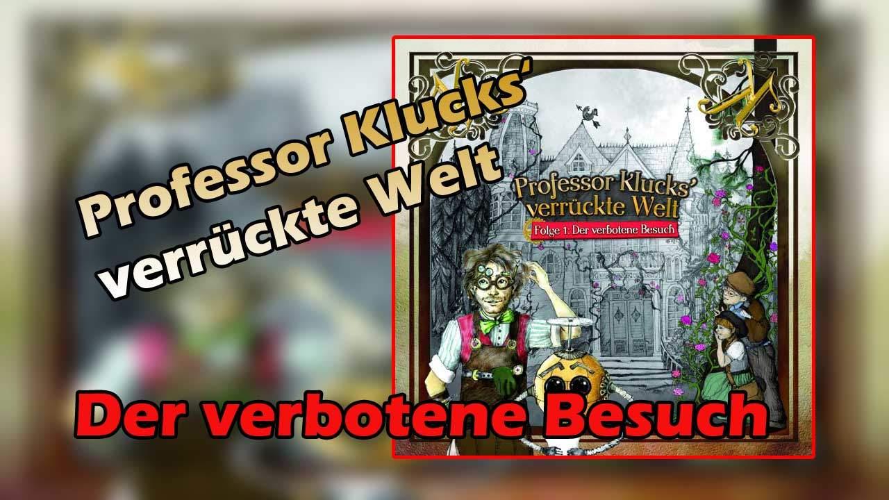 Professor Klucks' verrückte Welt - Der verbotene Besuch