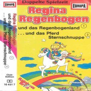 Regina Regenbogen - und das Regenbogenland / und das Pferd Sternschnuppe Europa Hörspiel