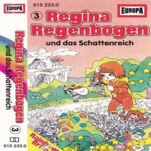 Regina Regenbogen - und das Schattenreich Europa Hörspiel