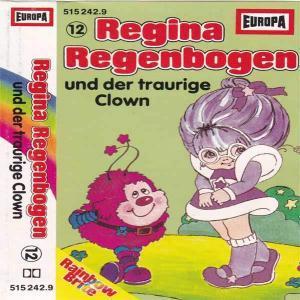 Regina Regenbogen - und der traurige Clown Europa Hörspiel