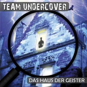 Team Undercover - Das Haus der Geister Contendo Media Hörspiel