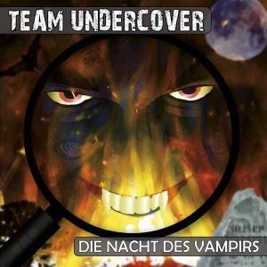 Team Undercover - Die Nacht des Vampirs Contendo Media Hörspiel